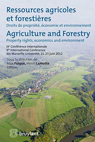 9782802741800: Ressources Agricoles et Forestieres / Agriculture and Forestry: Droits de Propriete, Economie et Environnement / Property Rights, Economics and Environment (English and French Edition)