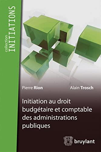 Initiations du droit budgetaire et comptable des administrations publiques