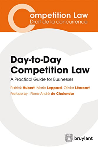 DAY TO DAY COMPETITION LAW: COLLECTIF 1RE ED2014
