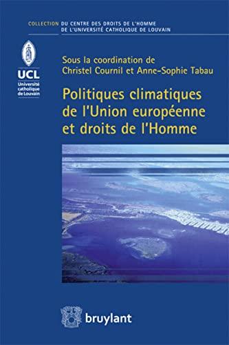 Politiques climatiques de l'union europeenne et droits de l'homme: Cournil Christel