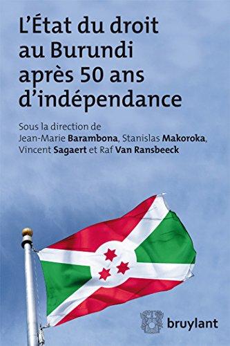 L'état de droit au Burundi après 50 ans d'indépendance: Barambona, ...
