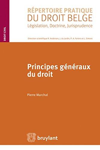 Principes generaux du droit belge. legislation, doctrine, jurisprudence: Marchal Pierre