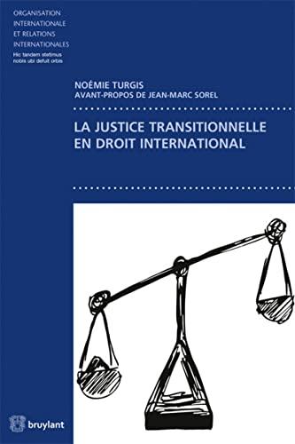 Justice Transitionnelle en Droit International (la): Noémie Turgis