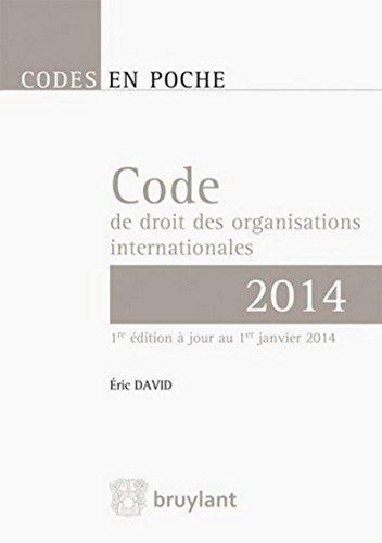 CODE DE DROIT DES ORGANISATIONS INTERNAT: DAVID 1RE ED 2014