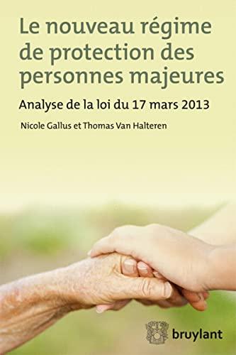 Le nouveau régime de protection des personnes majeures: Nicole Gallus, Thomas Van Halteren