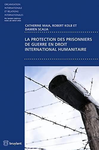 PROTECTION DES PRISONNIERS DE GUERRE EN: KOLB 1RE ED 2014