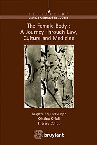 9782802745037: The Female Body: A Journey Through Law, Culture and Medicine (Droit, bioéthique et société)