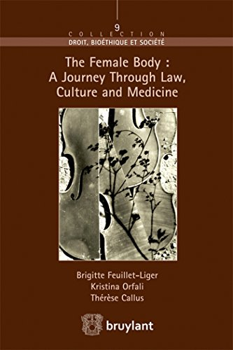 9782802745037: The Female Body: a Journey Through Law, Culture and Medicine (Droit Bioethique et Societe)