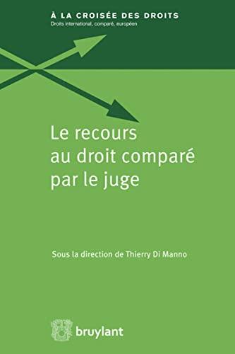 Le recours au droit comparé par le juge: Di Manno Thierry