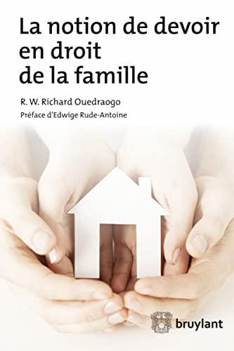 La notion de devoir en droit de la famille: R.W. Richard Ouedraogo