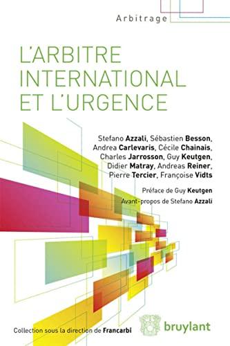 L' arbitrage international et l'urgence: Collectif