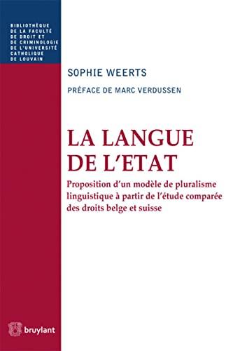 9782802746331: La langue de l'Etat : Proposition d'un modèle de pluralisme linguistique à partir de l'étude comparée des droits belge et suisse