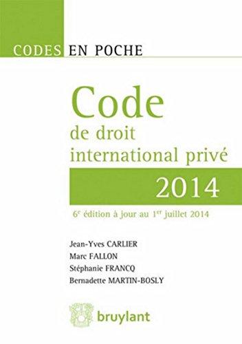 Code de droit international privé 2014: Bernadette Martin-Bosly, Jean-Yves Carlier, Marc ...