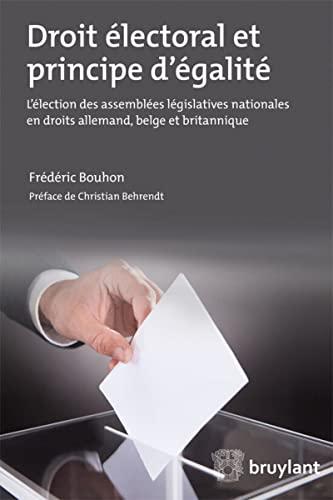 Droit électoral et principe d'égalité : L'élection des ...