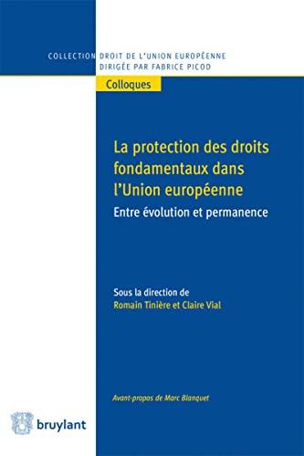 9782802748076: Protection des droits fondamentaux dans l'Union européenne : entre évolution et permanence