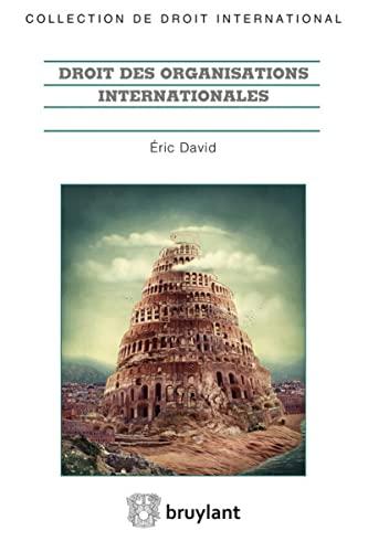 DROIT DES ORGANISATIONS INTERNATIONALES: DAVID 1RE ED 2016