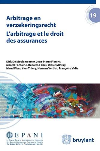 Arbitrage et le droit des assurances (l'): Benoit Le Bars, Didier Matray, Dirk De Meulemeester...