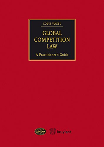 Global Competition Law: A Practitioner's Guide (Lawlex): Vogel, Louis