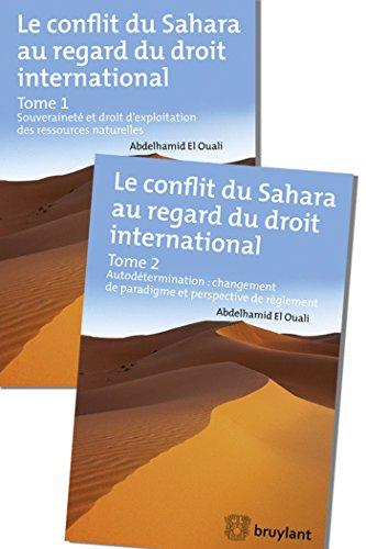 Le conflit du Sahara au regard du droit international : Pack 2 volumes : Souveraineté et ...