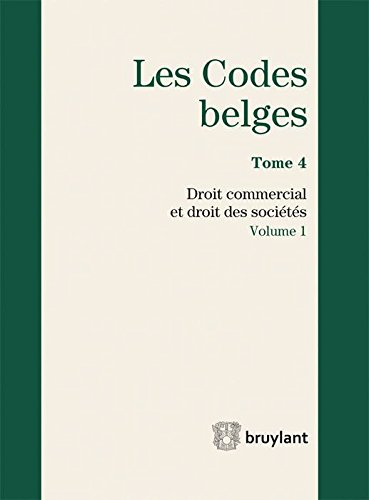 Codes belges : Tome 4. Droit commercial et droit des sociétés