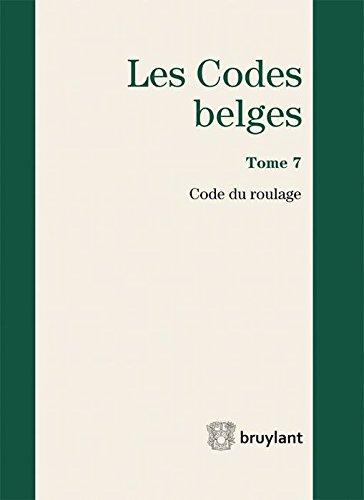 Codes belges : Tome 7. Code du roulage