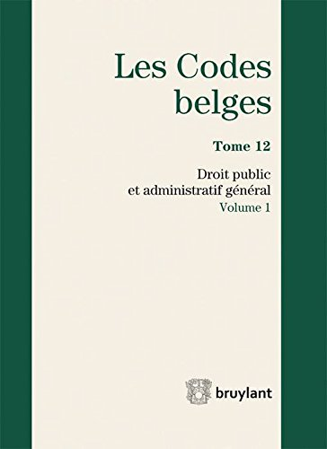 Codes belges : Tome 12. Droit public et administratif général 2015 (2 volumes)