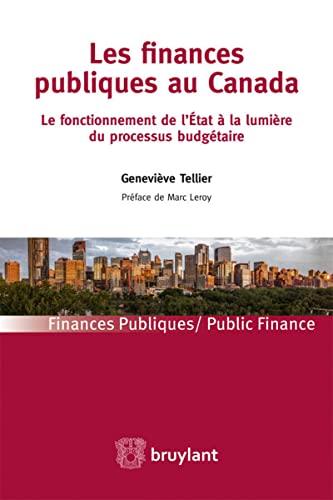 Les finances publiques au Canada : Le fonctionnement de l'Etat à la lumière du ...