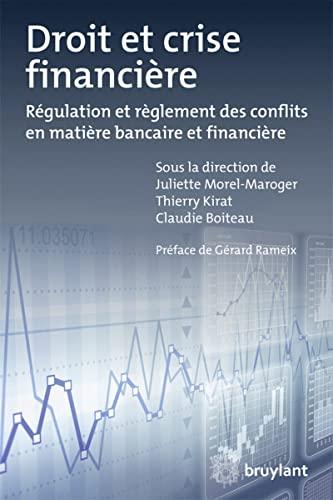 Droit et crise financière. Régulation et règlement des conflits en mati&egrave...