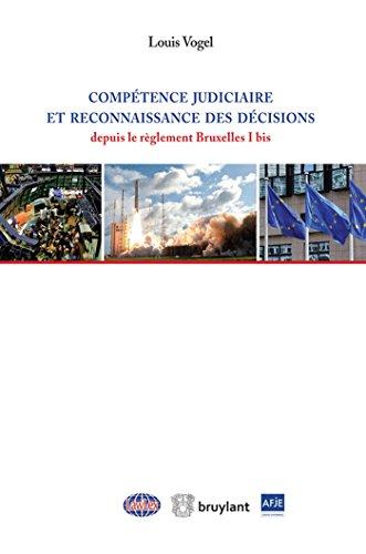 9782802751984: Compétence judiciaire et reconnaissance des décisions depuis le règlement Bruxelles I bis