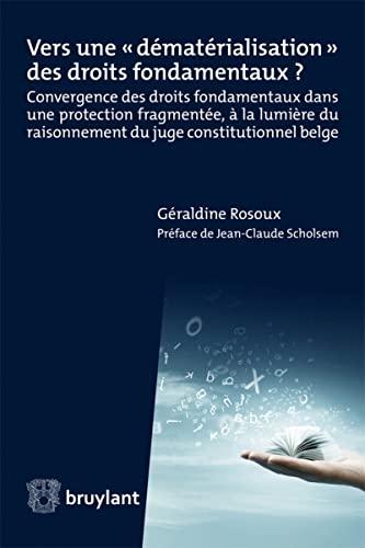 Vers une : Convergence des droits fondamentaux dans une protection fragmentée, à la ...