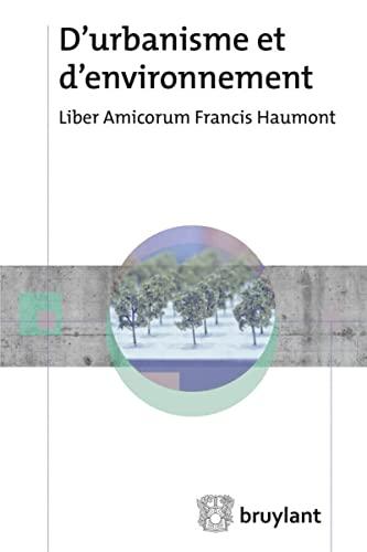 9782802752219: D'urbanisme et d'environnement : Liber amicorum Francis Haumont