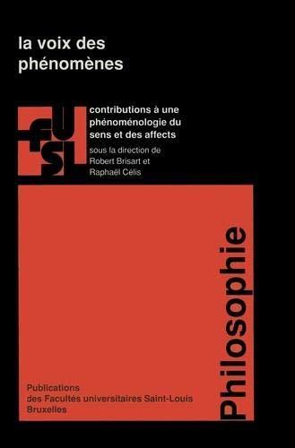 9782802801085: La voix des phénomènes: Contributions à une phénoménologie du sens et des affects (Publications des Facultés universitaires Saint-Louis) (French Edition)