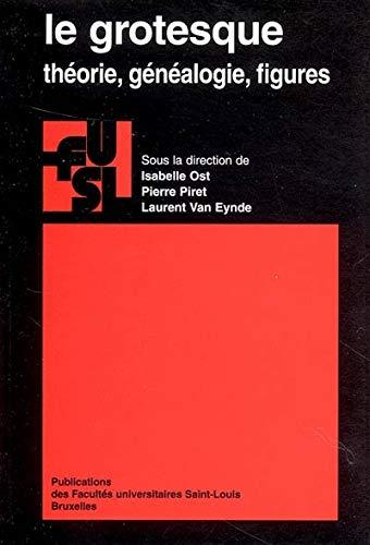 Grotesque: theorie, genealogie, figures: Ost, Isabelle (dir.)