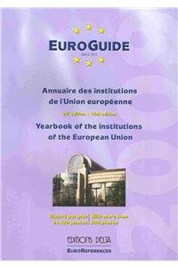 EuroGuide 2009: Annuaire des institutions de l'Union europeenne / Yearbook of the ...