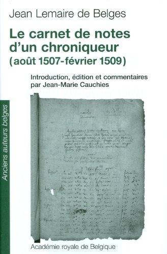 9782803102549: Le Carnet de notes d'un chroniqueur (août 1507-février 1509) (Les Anciens Auteurs Belges) (French Edition)