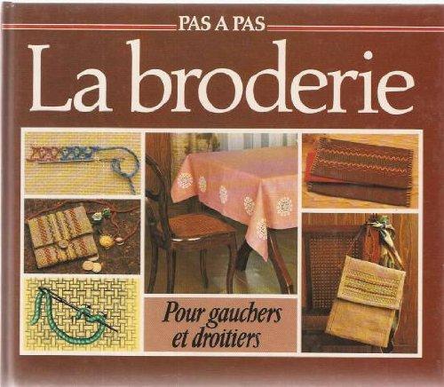 9782803410552: La Broderie : Pour gauchers et droitiers (Pas � pas)