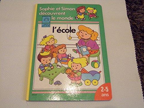 9782803416660: Sophie et Simon découvrent le monde : 2 à 5 ans (Collection Pré-école)