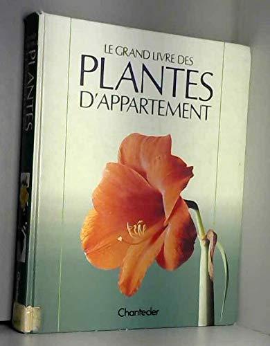 9782803418817: Le Grand livre des plantes d'appartement