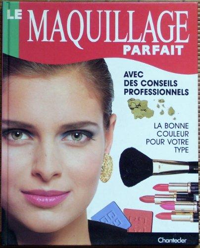 9782803425716: Le maquillage parfait