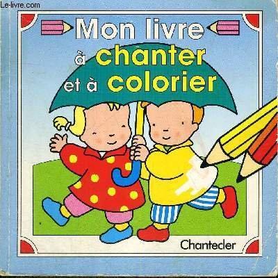 9782803429356: MON LIVRE A CHANTER ET A COLORIER