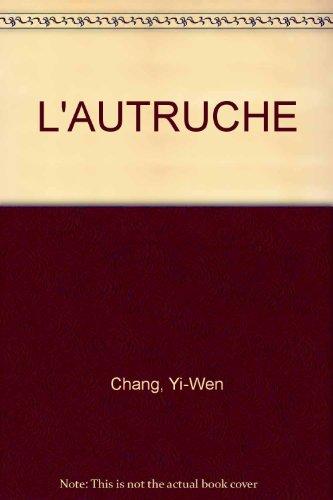 Gros plan sur la nature 15. L'autruche: Yi-Wen Chang; Wang-Ling