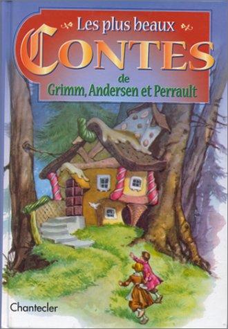 9782803436910: Les plus beaux contes de Grimm, Andersen et Perrault