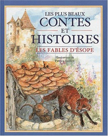 Les Fables d'Esope: les plus beaux contes: Les Fables d'Esope: