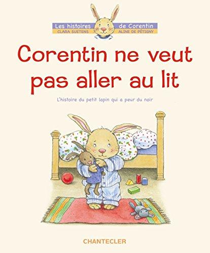9782803441815: Corentin ne veut pas aller au lit - L'histoire du petit lapin qui a peur du noir