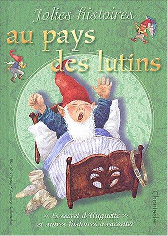 9782803441938: Jolies histoires au pays des lutins : Le secret d'Huguette et autres histoires � raconter