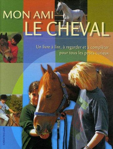 Mon ami le cheval: Un livre Ã: STICKELER, ELKE
