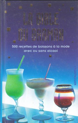 9782803444885: La bible du barman : 500 recettes de boissons à la mode avec ou sans alcool