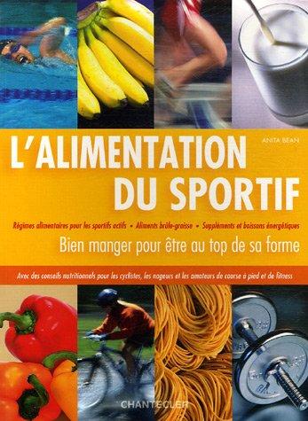 9782803444984: L'alimentation du sportif: Régimes alimentaires pour les sportifs actifs - Aliments brûle-graisse - Suppléments et boissons énergétiques - Avec des les amateurs de course à pied et de fitness
