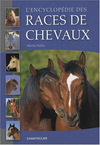 L'encyclopédie des races de chevaux: Haller, Martin