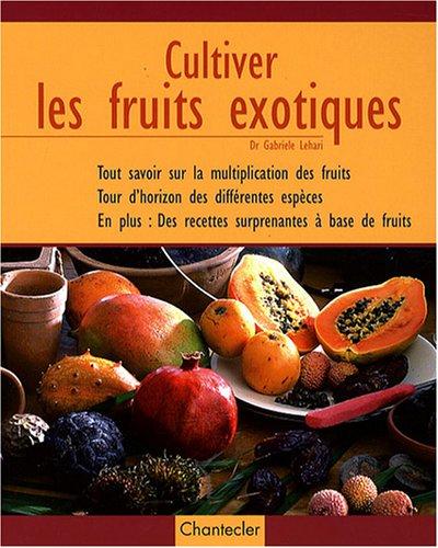 9782803449019: Cultiver les fruits exotiques